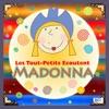 Les Tout - Petits Ecoutent Madonna