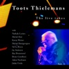 The Lives Takes, Vol. 1, Toots Thielemans