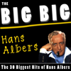 The Big Big Hans Albers (The 30 Biggest Hits of Hans Albers) - Hans Albers