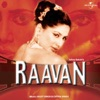 Raavan (Original Soundtrack)