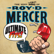 Ultimate Fits - The Very Worst of Roy D. Mercer - Roy D. Mercer - Roy D. Mercer