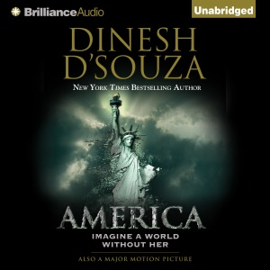 America: Imagine a World Without Her (Unabridged) - Dinesh D'Souza audiobook, mp3