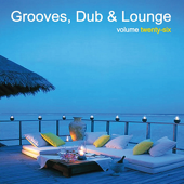 Grooves, Dub & Lounge Vol. 26