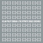 Kelan Philip Cohran & Hypnotic Brass Ensemble - Zincali