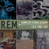Complete Studio Albums - I.R.S. 1982-1987, R.E.M.