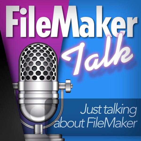 FileMaker Talk - Just talking about FileMaker | Podbay