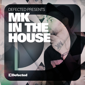 Various Artists - Defected Presents MK In the House