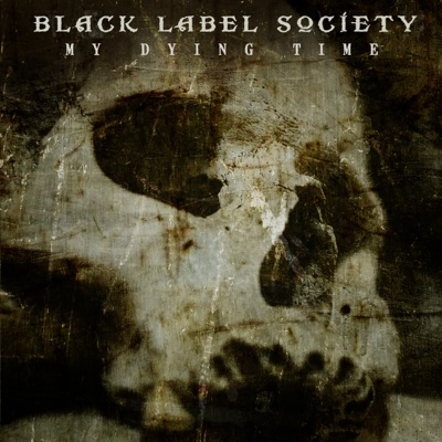 My Dying Time - Single - Black Label Society