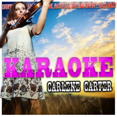 I Love You 'Cause I Want To (In the Style of Carlene Carter) [Karaoke Version]