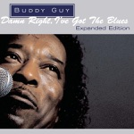Buddy Guy - Damn Right, I've Got the Blues