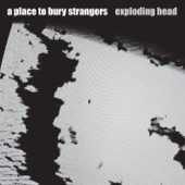 A PLACE TO BURY STRANGERS - Lost Feeling