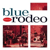 Blue Rodeo - Love and Understanding