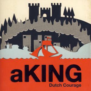 aKING - Dutch Courage