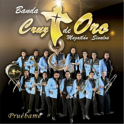 Pruebame - Banda Cruz de Oro