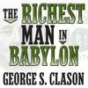 The Richest Man in Babylon (Unabridged) - George S. Clason