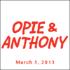 Opie & Anthony - Opie & Anthony, March 05, 2013  artwork