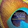 Kannan Varugindra Neram