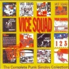 The Complete Punk Singles Collection, Vice Squad