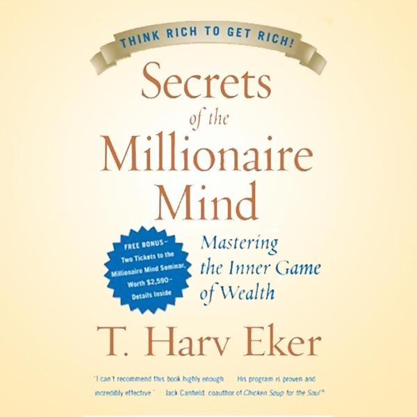 Secrets of the millionaire mind mastering the inner game of wealth secrets of the millionaire mind mastering the inner game of wealth by t harv eker on itunes malvernweather Images
