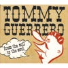 From the Soil to the Soul (Exclusive Bonus Version), Tommy Guerrero