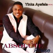 Absolute Praise - Yinka Ayefele