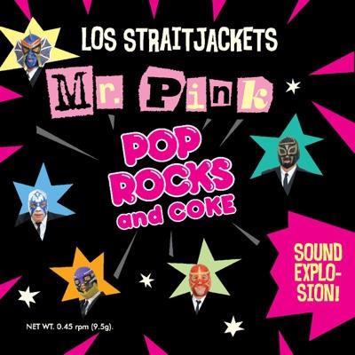 Mr Pink / Pop Rocks & Coke - Single - Los Straitjackets