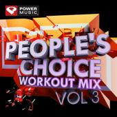 People's Choice Workout Mix Vol. 3 (60 Min Non-Stop Workout Mix) [140-152 BPM]