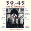 39-45 en chanson - Le bal de la libération