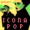 Girlfriend - Single, Icona Pop
