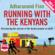 Adharanand Finn - Running with the Kenyans (Unabridged)
