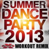 Summer Dance Party 2013 (60 Minute Non-Stop DJ Mix) [133-136 BPM]