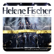 Für einen Tag - Live 2012 - Helene Fischer - Helene Fischer