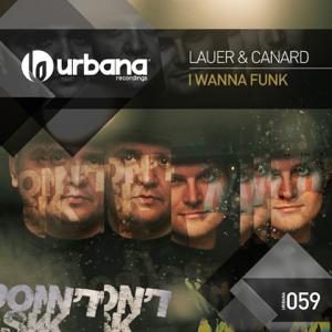 Lauer & Canard - I Wanna Fuck