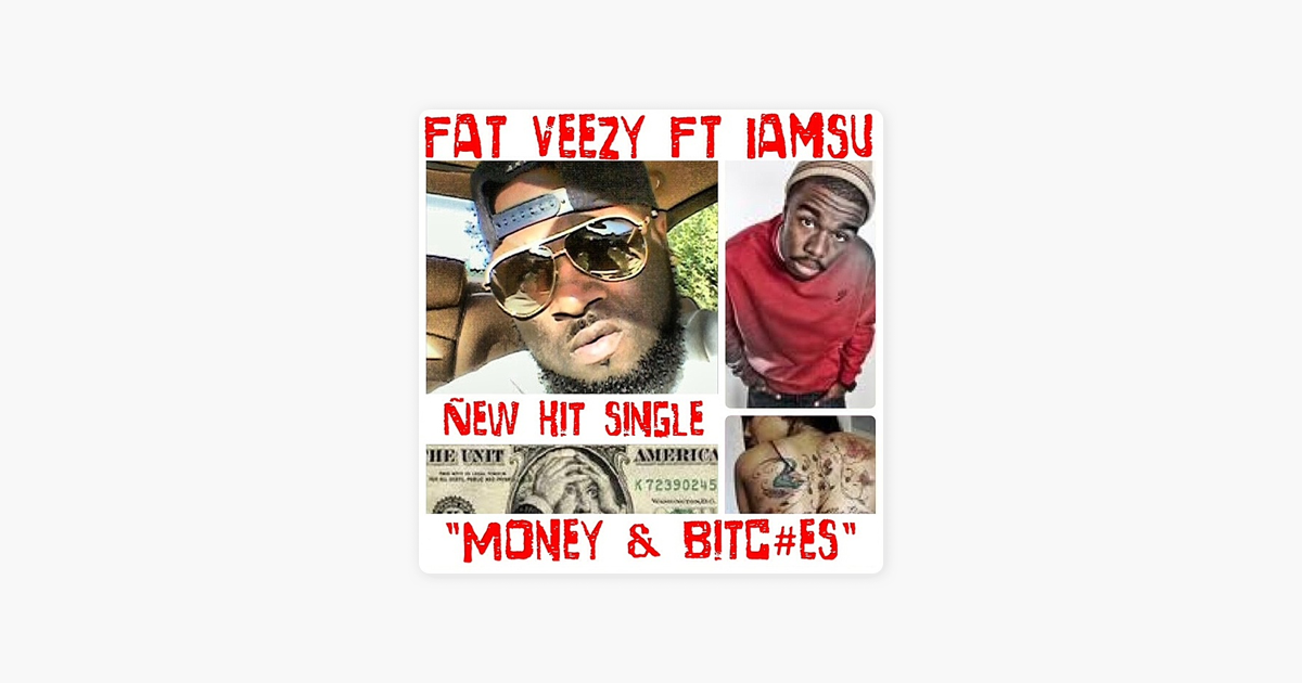 ‎Money & Bitc#es - Maxi Single - EP by Fat Veezy