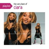 Playlist: The Very Best of Ciara