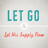 Let Go and Let His Supply Flow - Joseph Prince