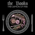 The Books - The Lemon of Pink II