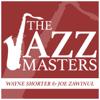 The Jazz Masters - Wayne Shorter & Joe Zawinul - Wayne Shorter & Joe Zawinul