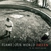Our World: Fallen, Flame