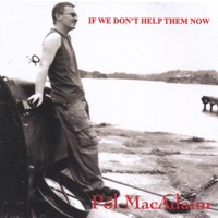If We Don't Help Them Now by Pól Mac Adaim on Apple Music