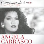 Angela Carrasco - Ahora O Nunca