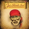 Jai Shirdi Sai - Divine Chantings of Shri Shirdi Sai