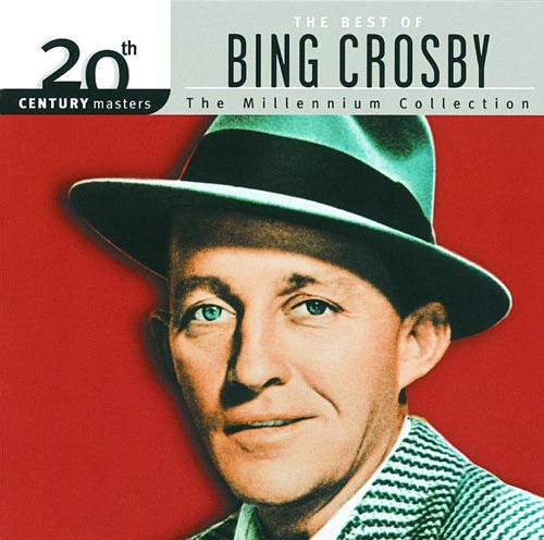 Bing Crosby - 20th Century Masters - The Millennium Collection: The Best of Bing Crosby