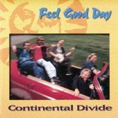 Continental Divide - Feel Good Day