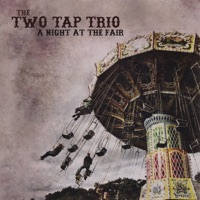 A Night at the Fair by The Two Tap Trio on Apple Music