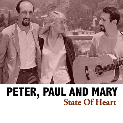 State of Heart - Peter Paul and Mary