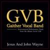 Jesus and John Wayne Performance Tracks - EP, Gaither Vocal Band