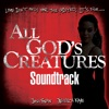 Soundtrack - All Gods Creatures Album