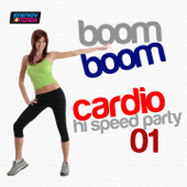 Boom Boom Cardio Hi-Speed Party, Vol. 1 (160 BPM Mixed Workout Music Ideal for Hi Impact)