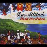 Ras Attitude - hold the vibes